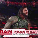 ロマン・レインズが次期ユニバーサル王座挑戦者決定戦進出!【WWE・RAW・2018.7.16・PART1】