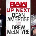 ディーン・アンブローズ対ドリュー・マッキンタイア!アンダーテイカー登場!【WWE・RAW・2018.9.17・PART1】