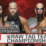 RAWタッグ王座戦、アンダーソン&ギャローズ対ロリンズ&ストローマン!【WWE・RAW・2019.8.19・PART2】