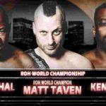 スーパーサマーカード直前回!ROH世界王座戦、テイヴェン対リーサル対キング!【ROH・#411】