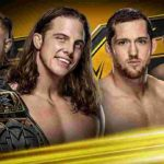 NXTタッグ王座戦、ブロザーウェイト対アンディスピューテッドエラ!【WWE・NXT・2020.3.11・PART2】