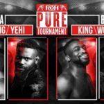 ピュア王座トーナメント1回戦、フレッド・イェヒ対サイラス・ヤング!キング対ウッズ!【ROH・#471】